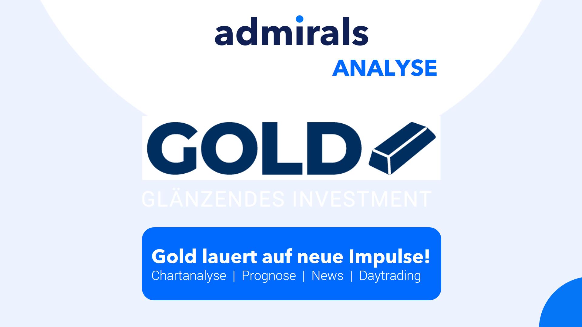 Gold-Analyse-Gold-lauert-nach-kräftigem-Preisrutsch-auf-neue-Impulse-Kommentar-Admirals-GodmodeTrader.de-1